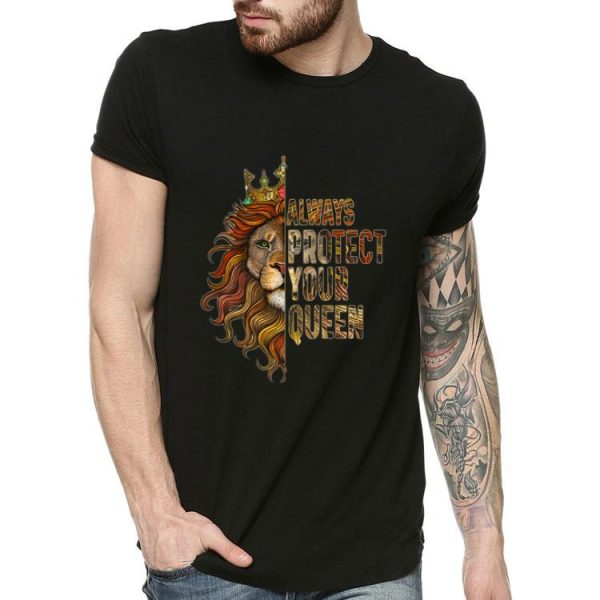Lion - Always Protect Your Queen shirt