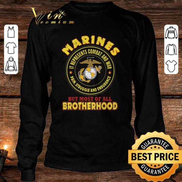 Marines it represents combat and war but most of all brotherhood shirt