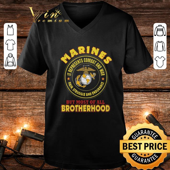 Marines it represents combat and war but most of all brotherhood shirt 4 - Marines it represents combat and war but most of all brotherhood shirt