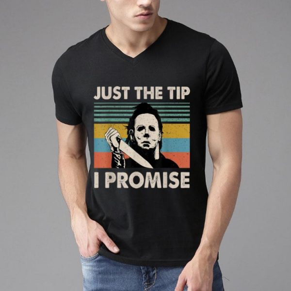 Michael Myers Just The Tips I Promise Vintage shirt