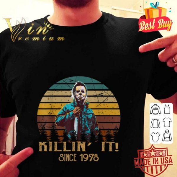 Michael Myers Killin' It Since 1978 Halloween shirt