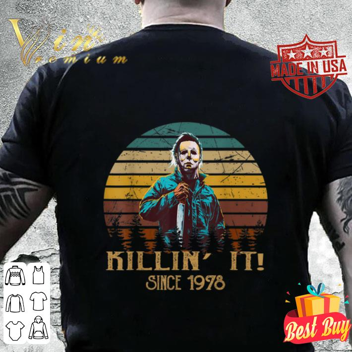 Michael Myers Killin It Since 1978 Halloween shirt 4 - Michael Myers Killin' It Since 1978 Halloween shirt