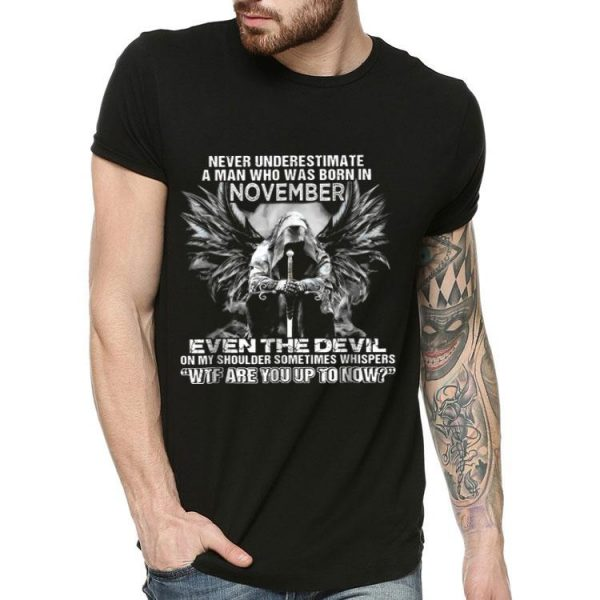 Never Underestimate A Man Who Was Born In November Angel shirt