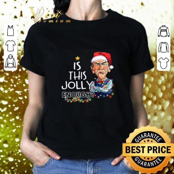 Original Jeff Dunham is this Jolly enough shirt