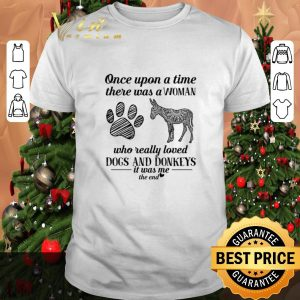Premium Once upon a time there was a woman who really dogs and donkeys shirt