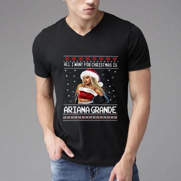 All I Want For Christmas Is Ariana Grande Ugly Christmas shirt