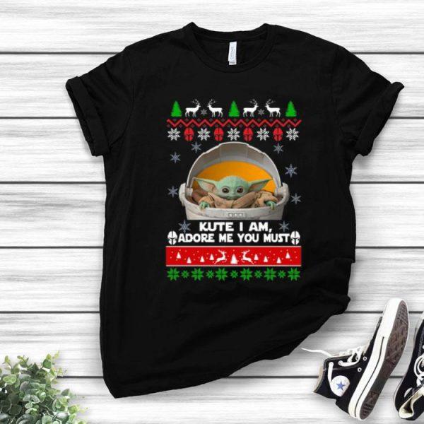 Baby Yoda Cute I Am, Adore Me You Must Ugly Christmas shirt