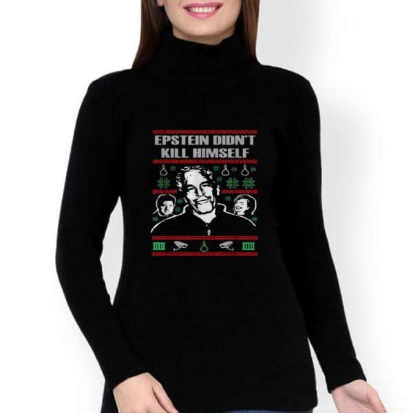 Epstein Didn't Kill Himself Ugly Christmas shirt