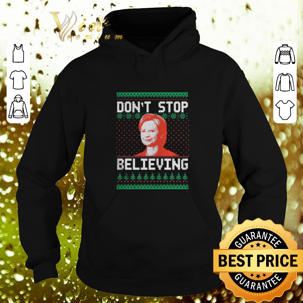 Hot Hillary Clinton don t stop believing ugly Christmas shirt 4 - Hot Hillary Clinton don't stop believing ugly Christmas shirt