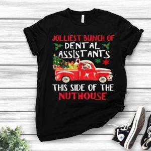 Jolliest Bunch Of Dental Assistants Nuthouse Merry Christmas shirt