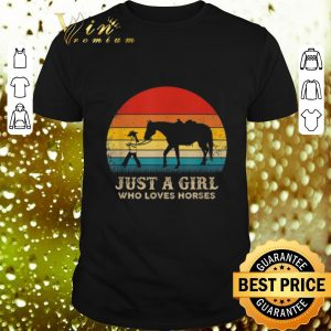 Original Just a girl who love horses vintage shirt
