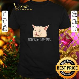 Top Confused cat meme confusion intensifies shirt
