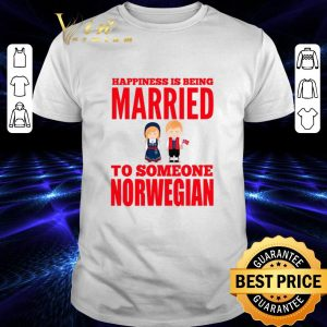 Top Happiness is being married to someone Norwegian shirt