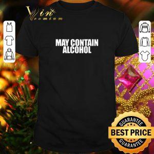 Top May Contain Alcohol shirt