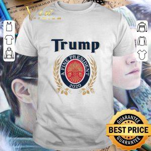 Top Trump a fine president 2020 shirt