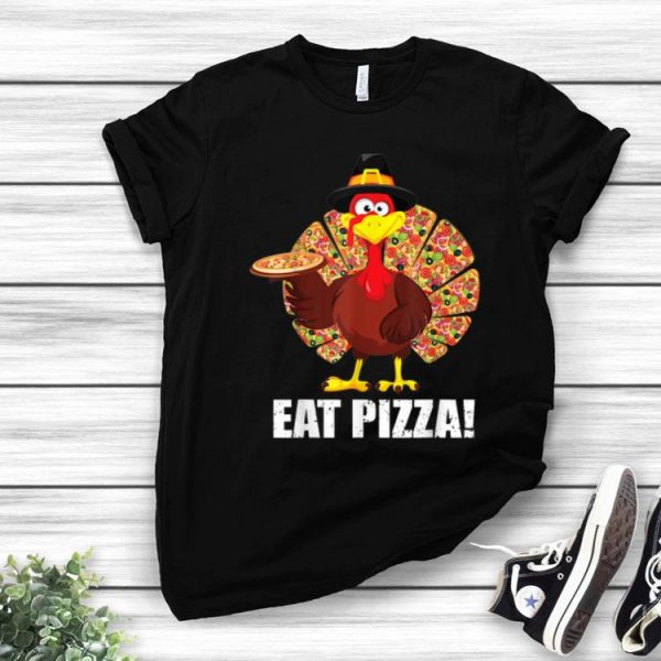 Turkey Lover Eat A Pizza Thanksgiving Day shirt