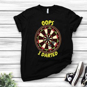 Darts Dartboard Oops I Darted shirt