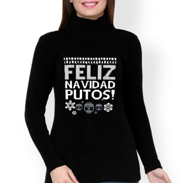 Feliz Navidas Putos Ugly Christmas shirt