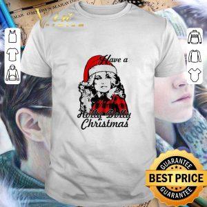 Hot Dolly Parton Have a Holly Dolly Christmas shirt