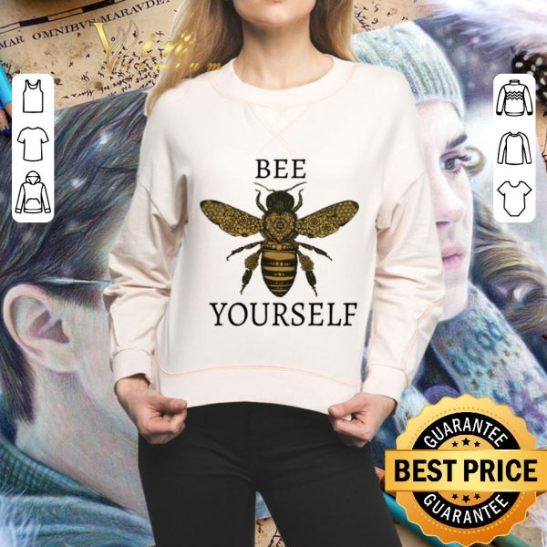 Top Bee yourself shirt