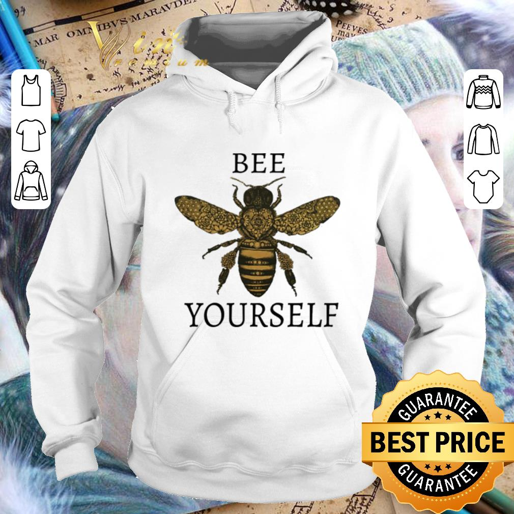 Top Bee yourself shirt 4 - Top Bee yourself shirt