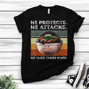 Vintage Baby Yoda He Protects He Attacks He Also Takes Naps shirt