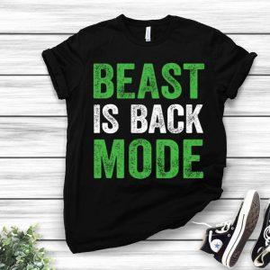 Beast Is Back Mode shirt