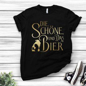 Die Schone Und Das Bier shirt
