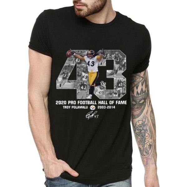 43 Troy Polamalu 2020 Pro Football Hall Of Fame Signature shirt