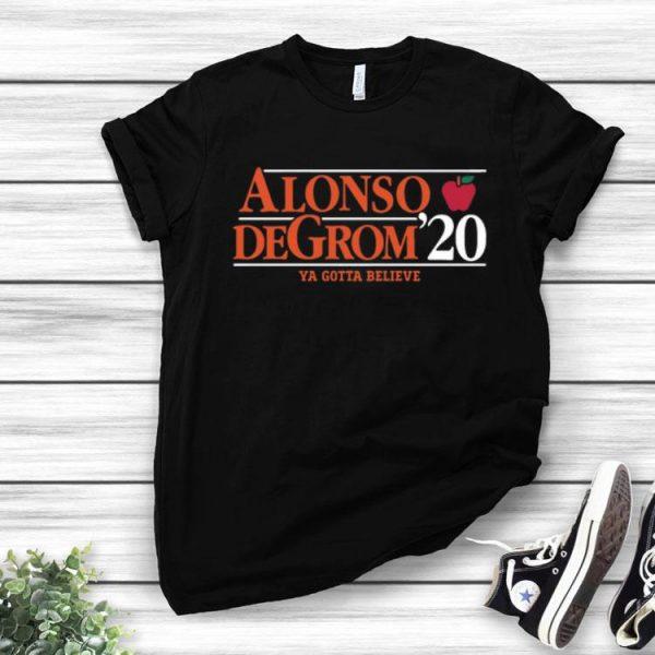 Alonso Degrom '20 Ya Gotta Believe shirt