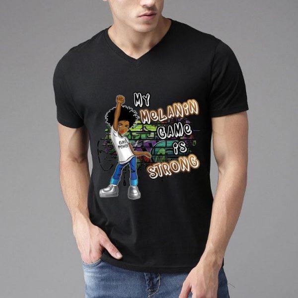 Black Magic Girl Phenomenal My Melanin Game Is Strong shirt