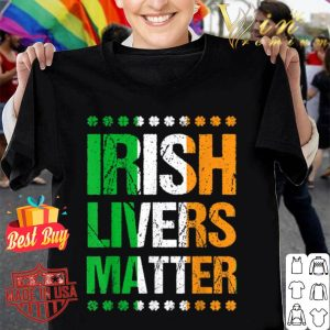 Funny St Patricks Day for Men Beer Irish Livers Matter shirt