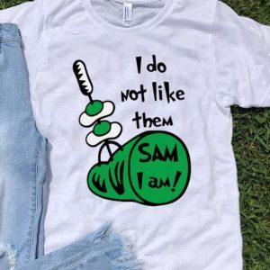 Green Eggs And Ham I Do Not Like Them Sam I Am shirt