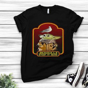 Star Wars Baby Yoda Seagull Stop it Now shirt