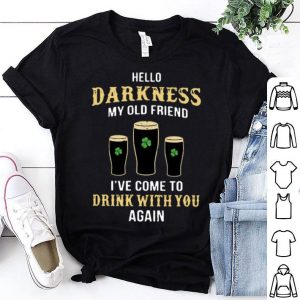 Hello Darkness My Old Friend Shamrock Beer St. Patrick's Day shirt