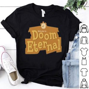 Welcome To Doom Eternal Animal Crossing shirt