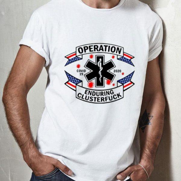 Operation Enduring Clusterfuck Covid 19 2020 shirt