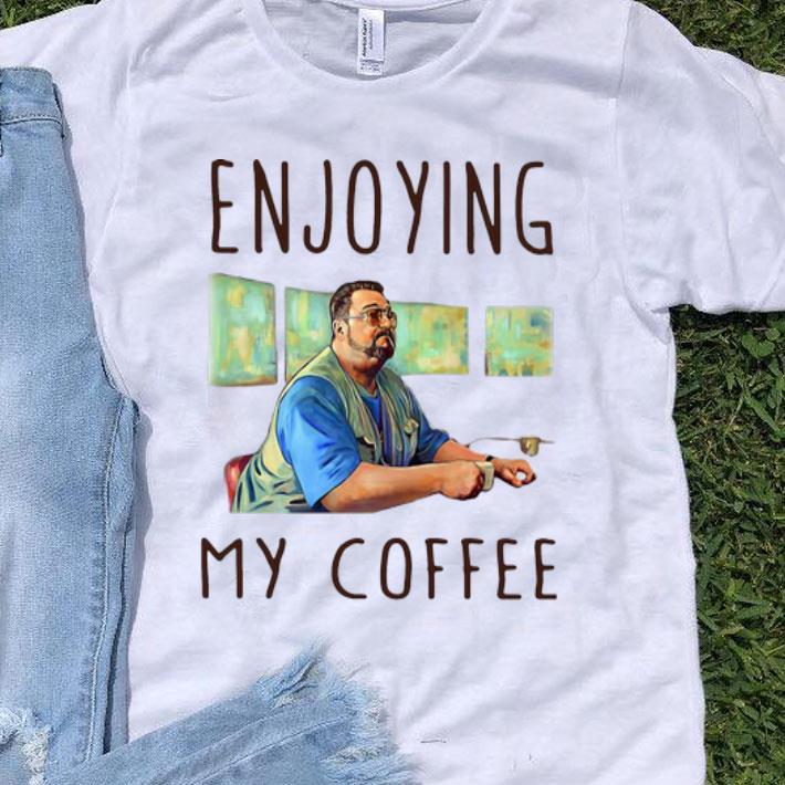 Enjoying My Coffee Walter Sobchak shirt