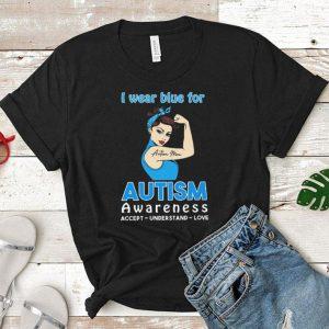 I wears blue for Autism Awareness accept understand love shirt