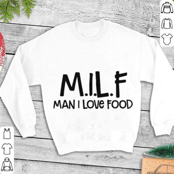 MILF Man I Love Food shirt