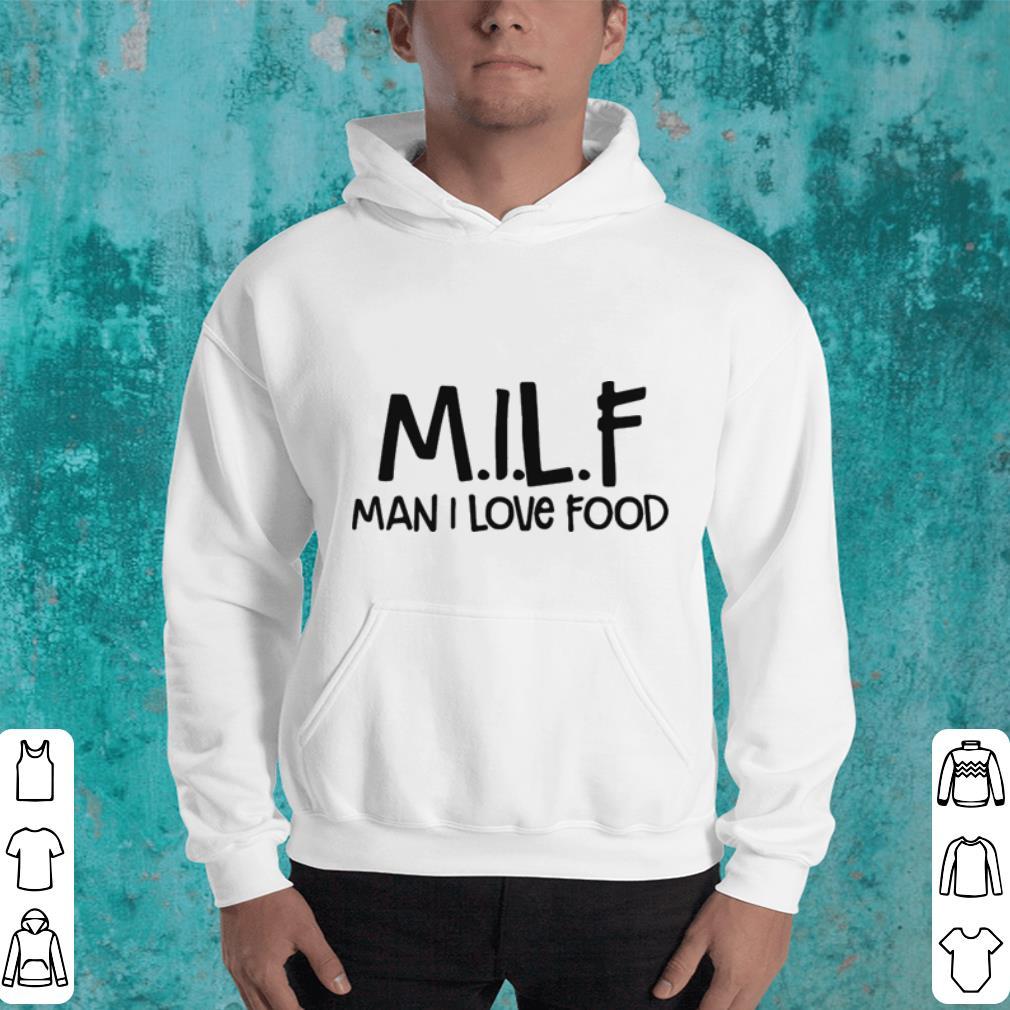 MILF Man I Love Food shirt 4 - MILF Man I Love Food shirt