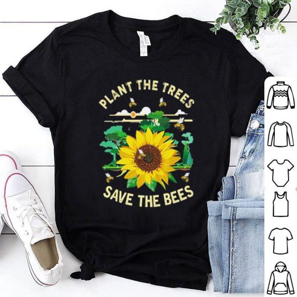 Sunflower plant the trees save the bees shirt