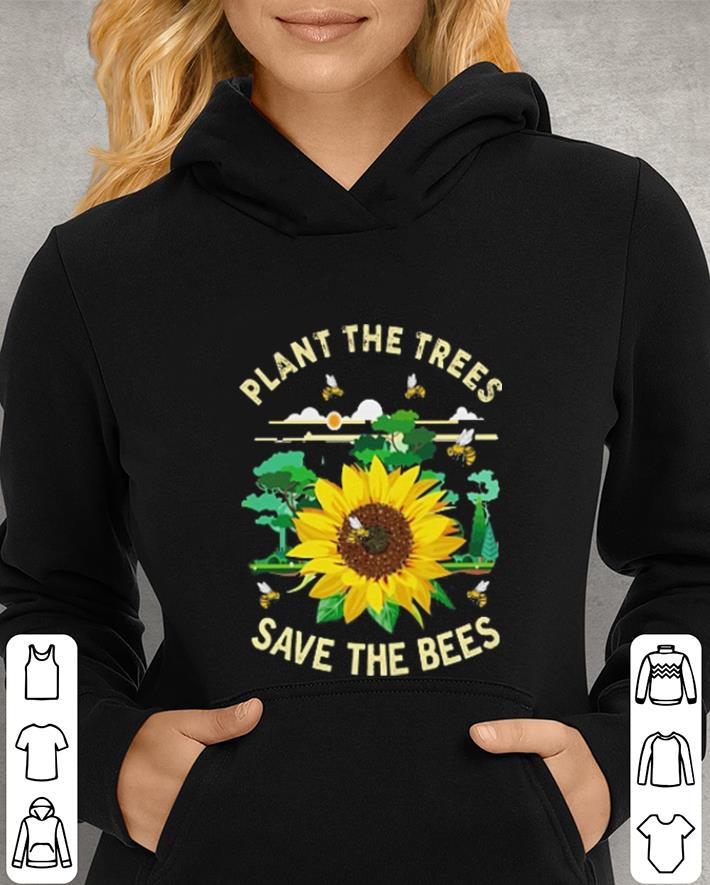 Sunflower plant the trees save the bees shirt 4 - Sunflower plant the trees save the bees shirt