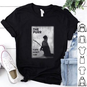 The purr cats don't cry shirt