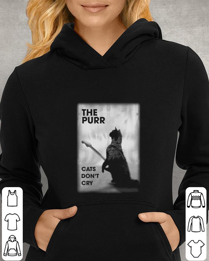 The purr cats don t cry shirt 4 - The purr cats don't cry shirt