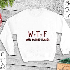 WTF Wine tasting friends shirt