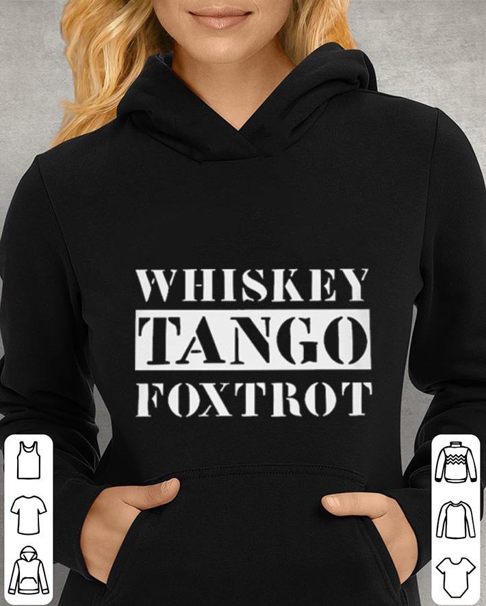 Whiskey Tango foxtrot shirt 4 - Whiskey Tango foxtrot shirt