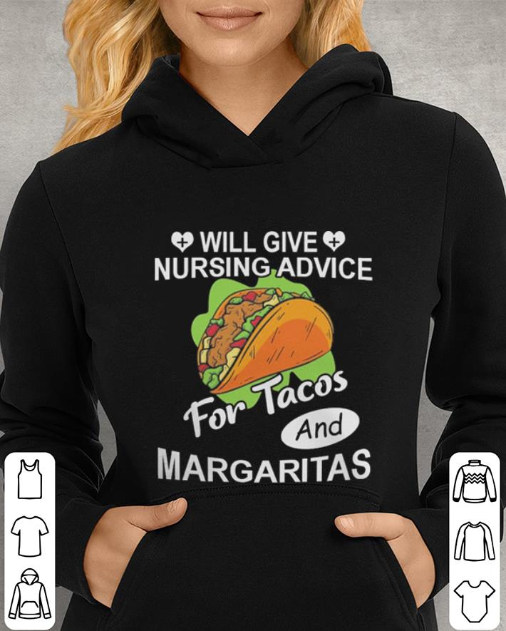 Will give nursing advice for Tacos and margaritas shirt 4 - Will give nursing advice for Tacos and margaritas shirt
