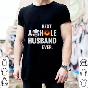 Black hole Best Black Asshole Husband ever shirt