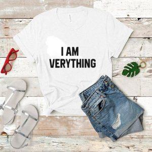 I am everything shirt